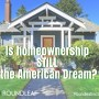 Is homeownership still the American Dream?